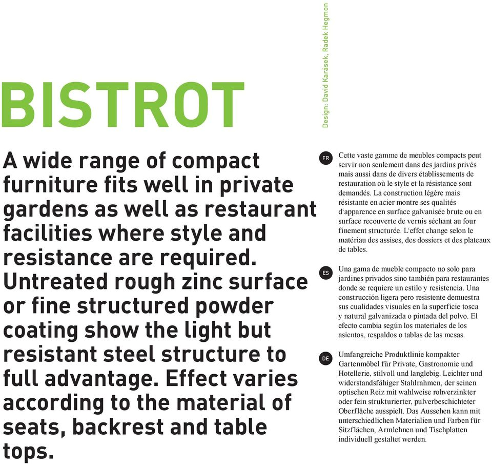 Effect varies according to the material of seats, backrest and table tops.