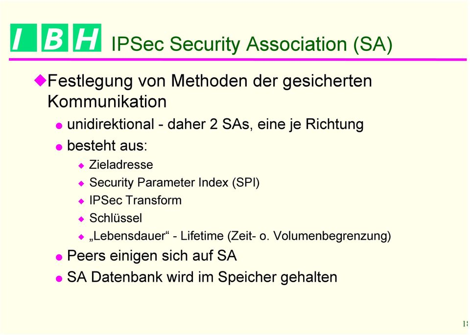 Zieladresse Security Parameter Index (SPI) IPSec Transform Schlüssel Lebensdauer -