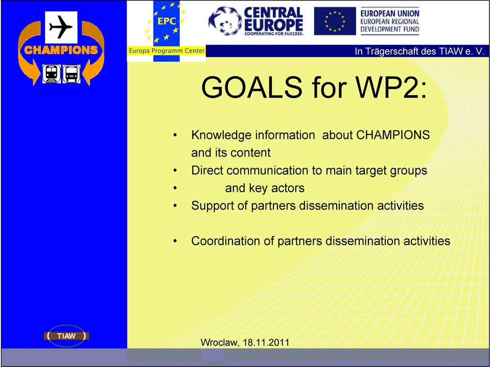 groups and key actors Support of partners dissemination