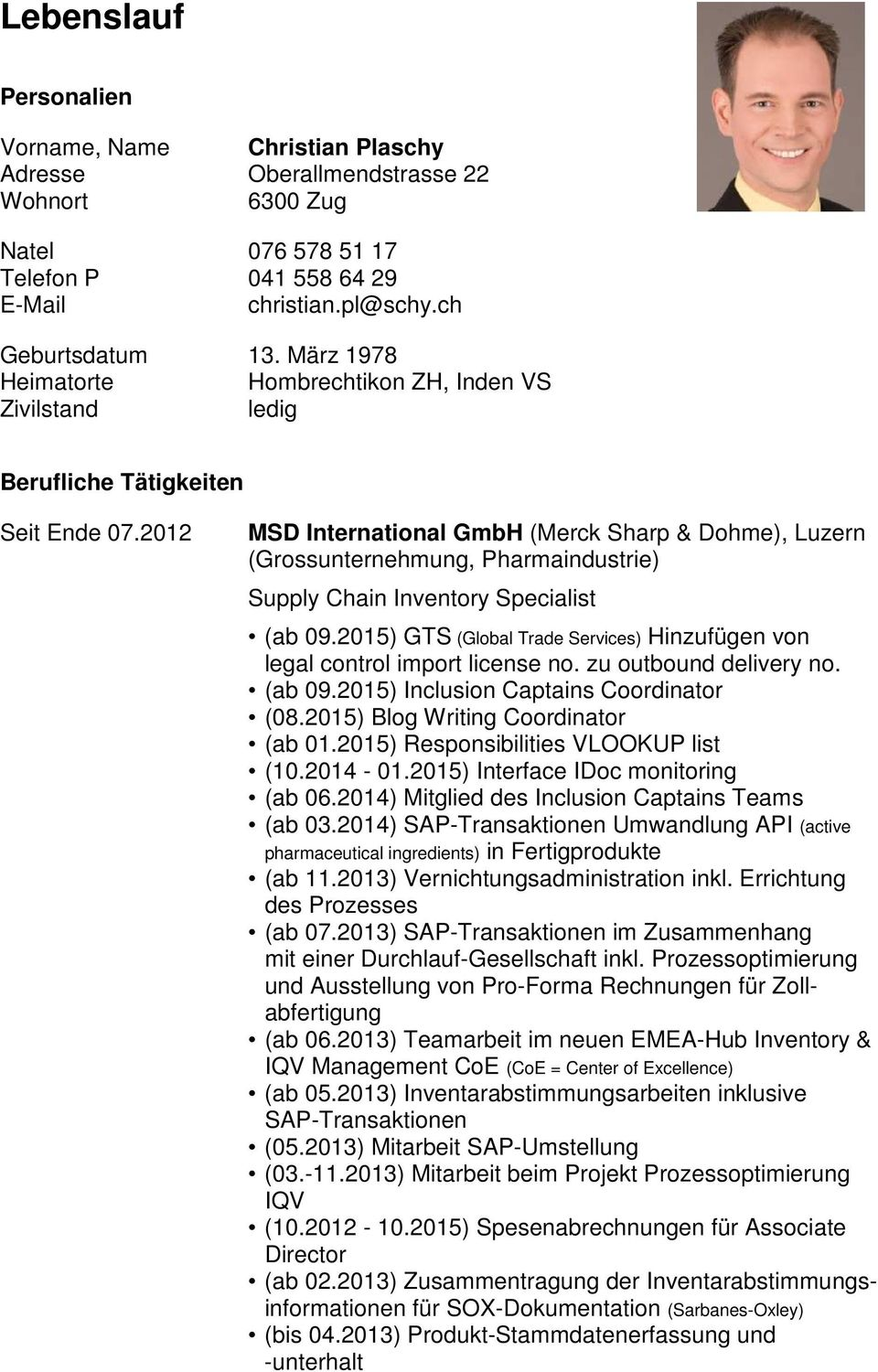 2012 MSD International GmbH (Merck Sharp & Dohme), Luzern  (Grossunternehmung, Pharmaindustrie