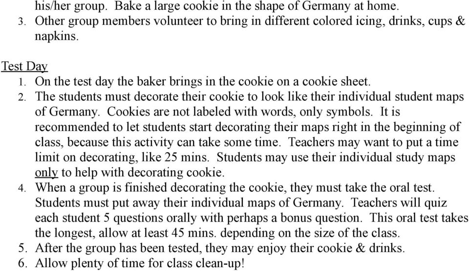 Cookies are not labeled with words, only symbols. It is recommended to let students start decorating their maps right in the beginning of class, because this activity can take some time.