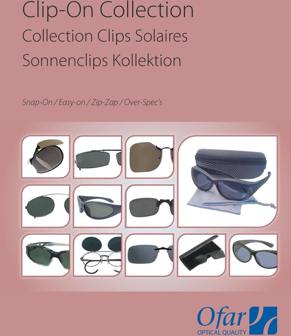 ffc172b4483bef Collection Clips Solaires Sonnenclips Kollektion. Snap-On   Easy-on   Zip- Zap   Over-Spec s. Advertisement
