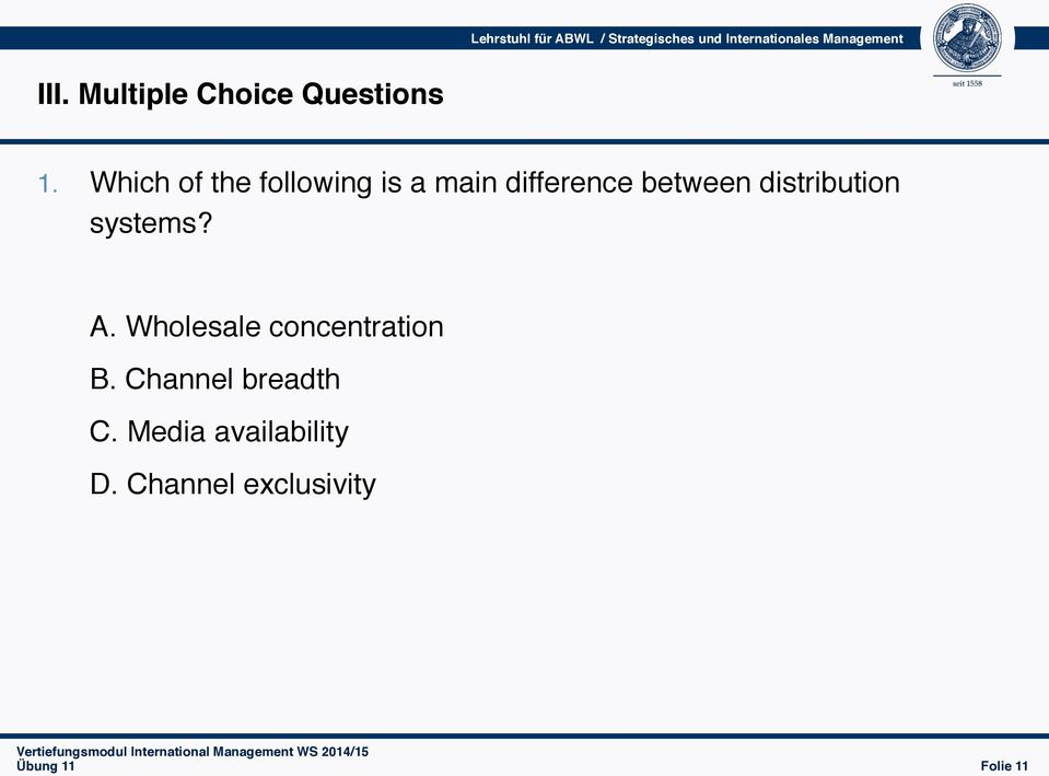 Which of the following is a main difference between distribution