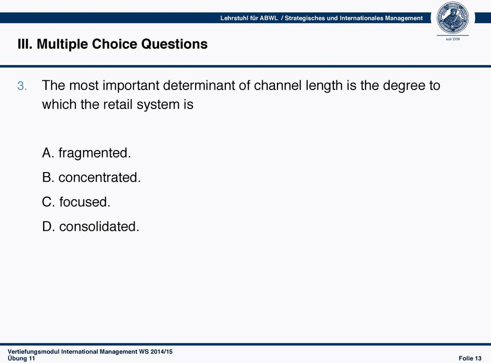 The most important determinant of channel length is the degree to