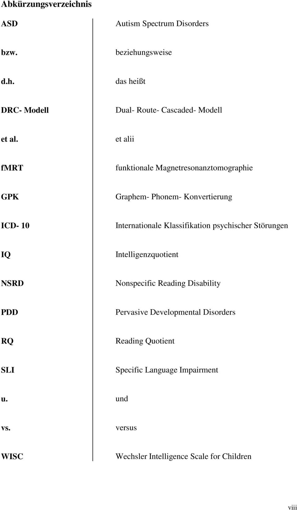 psychischer Störungen IQ Intelligenzquotient NSRD Nonspecific Reading Disability PDD Pervasive Developmental Disorders RQ