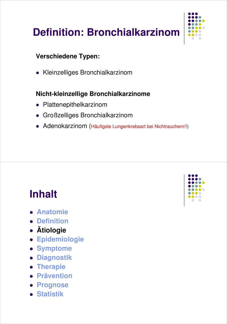 Lungenkrebs. Inhalt. (Bronchialkarzinom) Anatomie Definition ...