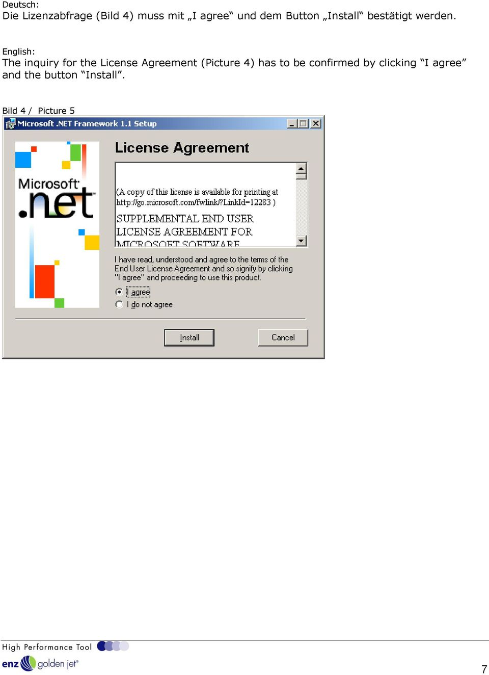 The inquiry for the License Agreement (Picture 4) has