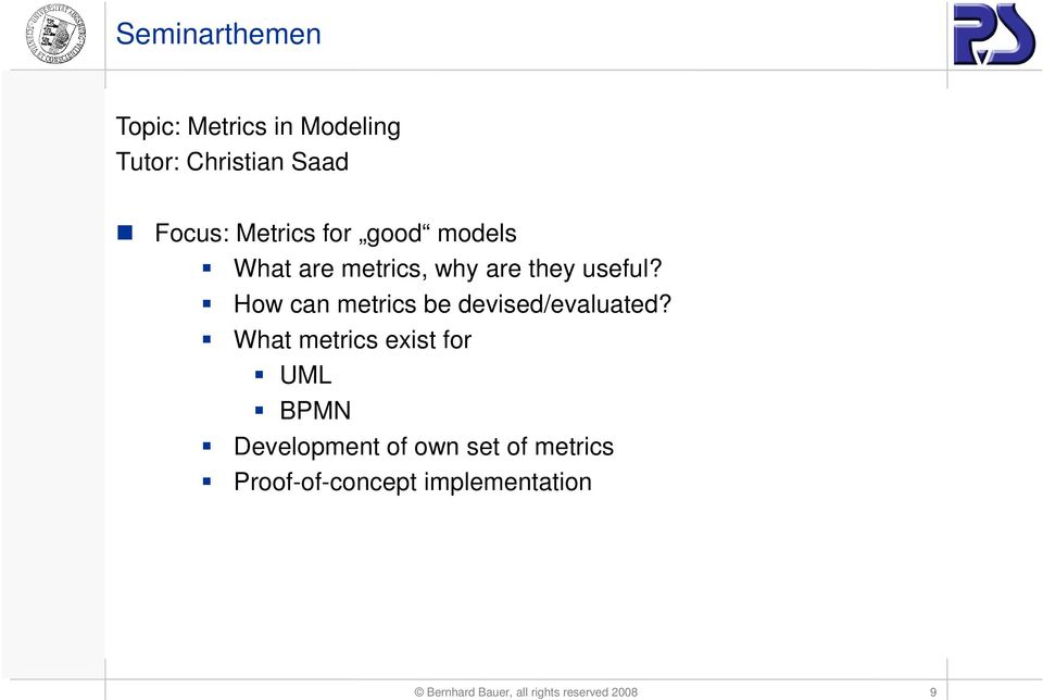 How can metrics be devised/evaluated?