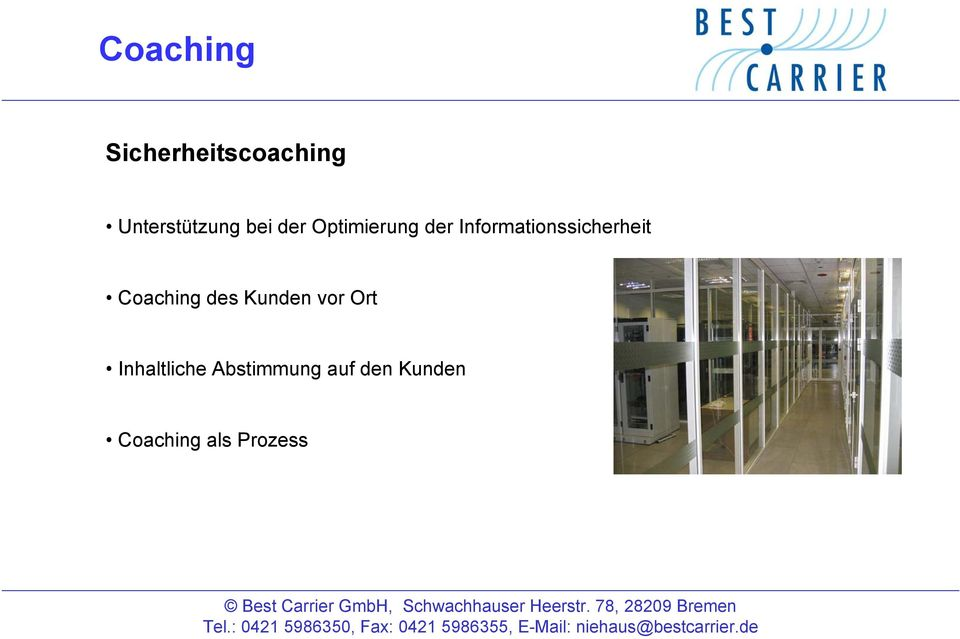 Informationssicherheit Coaching des Kunden