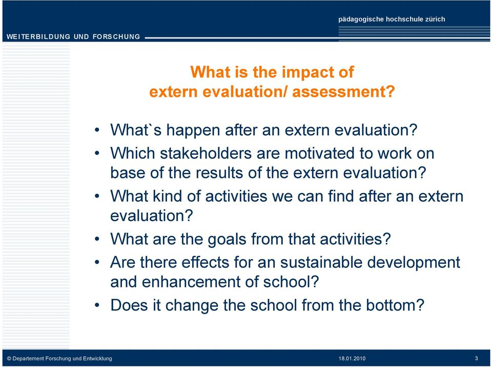 What kind of activities we can find after an extern evaluation?