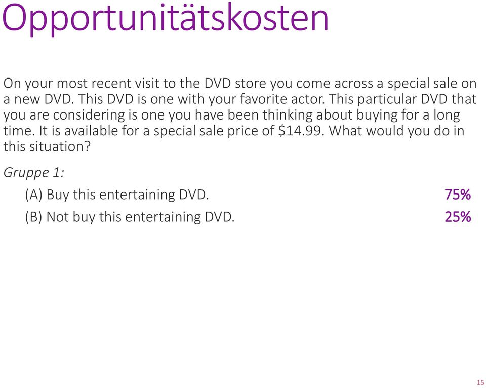 This particular DVD that you are considering is one you have been thinking about buying for a long time.
