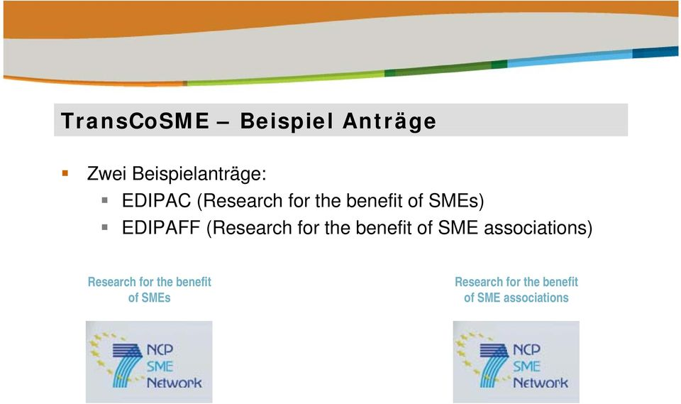 (Research for the benefit of SME associations) Research