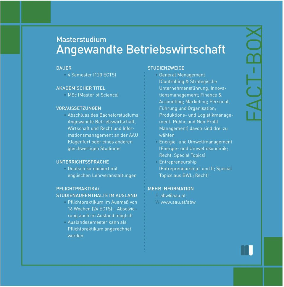General Management (Controlling & Strategische Unternehmensführung; Innovationsmanagement; Finance & Accounting; Marketing; Personal, Führung und Organisation; Produktions- und Logistikmanagement;