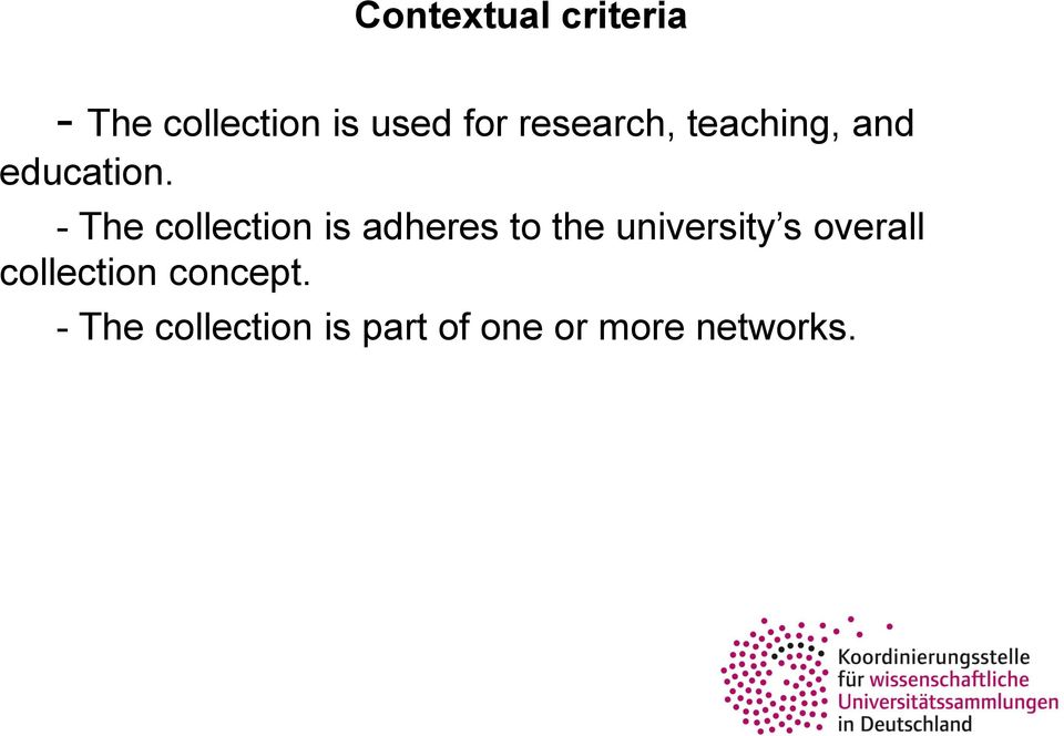 - The collection is adheres to the university s