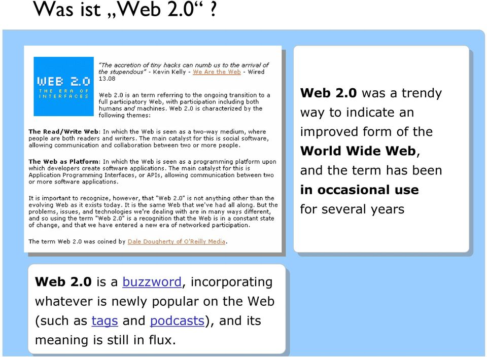 and and the theterm termhas been been in in occasional use use for forseveral years years Web Web 2.0 2.